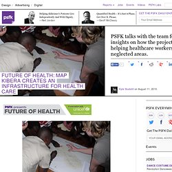 Future of Health: Map Kibera Creates An Infrastructure For Health Care @PSFK