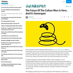 The Future Of The Culture Wars Is Here, And It's Gamergate