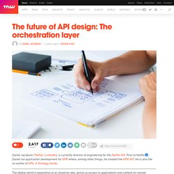 The Future of API Design: The Orchestration Layer