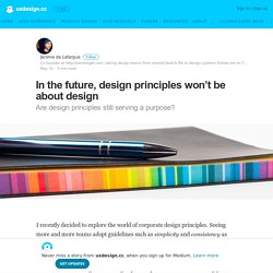 In the future, design principles won't be about design