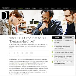 """The CEO Of The Future Is A """"Designer-In-Chief"""""""