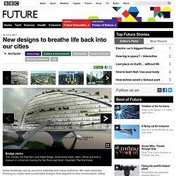 Technology - New designs to breathe life back into our cities
