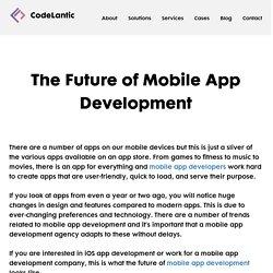 The Future of Mobile App Development - Codelantic