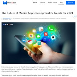 Future of Mobile App Development- 5 Trends That Will Dominate 2021
