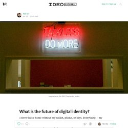 What is the future of digital identity? — Humans + Bits + Blocks
