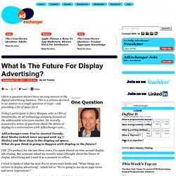 What Is The Future For Display Advertising?