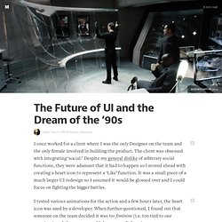 The Future of UI and the Dream of the '90s — UX/UI human interfaces