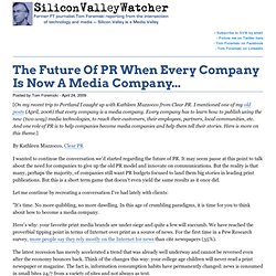 The Future Of PR When Every Company Is Now A Media Company... -