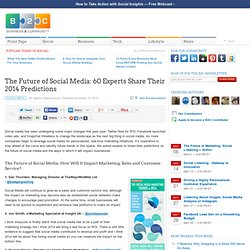 The Future of Social Media: 60 Experts Share Their 2014 Predictions