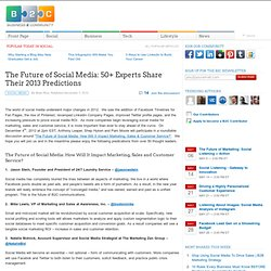 The Future of Social Media: 50+ Experts Share Their 2013 Predictions