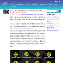 Into the future of Films – Go Digital with Ultra Digital Studio – Blog-Ultra Digital Studio