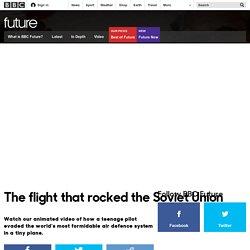 Future - The flight that rocked the Soviet Union