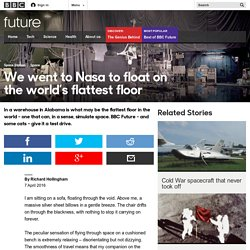 Future - We went to Nasa to float on the world's flattest floor