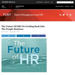 The Future of HR? It's Getting Back Into the People Business