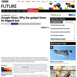 Google Glass: Why the gadget faces its biggest test