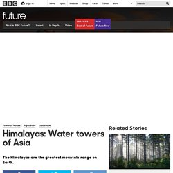 Future - Himalayas: Water towers of Asia