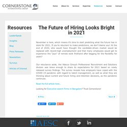 The Future Of Hiring Looks Bright In 2021 - Cornerstone India