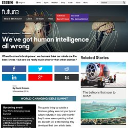 Future - We've got human intelligence all wrong