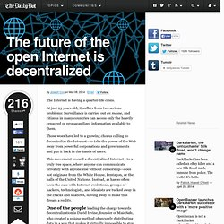 The future of the open Internet is decentralized