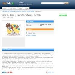 Make the base of your child's future - Kolkata - free classified ads
