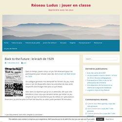 Back to the Future : le krach de 1929 – Réseau Ludus : jouer en classe