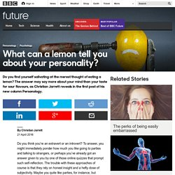 Future - What can a lemon tell you about your personality?