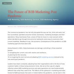 The Future of B2B Marketing Post Pandemic - B2B Marketing B2B marketing agency