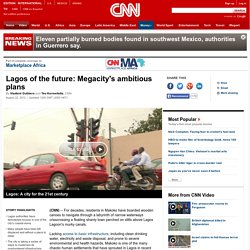 Lagos of the future: Megacity's ambitious plans