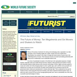 The Future of Money: Ten Megatrends and Six Movers and Shakers to Watch