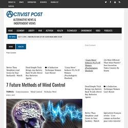 7 Future Methods of Mind Control