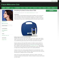 Future Millionaires Club - Blog View - Everything You Need To Know About TENS
