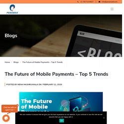 The Future of Mobile Payments - Top 5 Trends