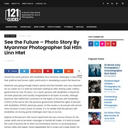 See the Future - Photo Story By Myanmar Photographer Sai Htin Linn Htet