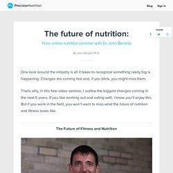 The future of nutrition: Free online nutrition seminar