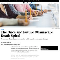 The Once & Future Obamacare Death Spiral ... 1/18/17 (Bloomburg)