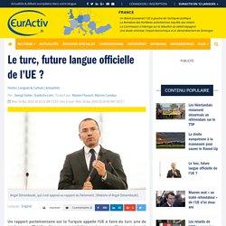 Le turc, future langue officielle de l'UE ? – EurActiv.fr