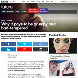Future - Why it pays to be grumpy and bad-tempered