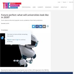 THE: Future perfect: what will universities look like in 2030?