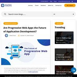 The Future of the Progressive Web Apps for App Development