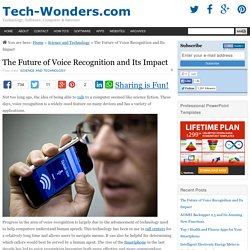 The Future of Voice Recognition and Its Impact