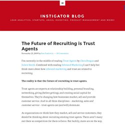The Future of Recruiting is Trust Agents