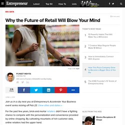 Why the Future of Retail Will Blow Your Mind