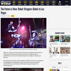 The Future is Now: Robot Strippers Debut in Las Vegas - Funny Article