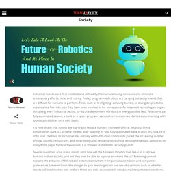 Let's Take A Look At The Future Of Robotics Its Place In Human Society