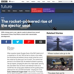 The rocket-powered rise of the ejector seat