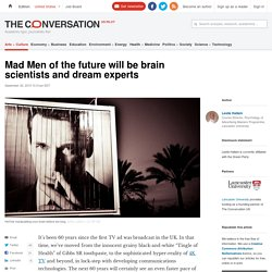 Mad Men of the future will be brain scientists and dream experts