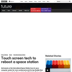 Future - Touch screen tech to reboot a space station
