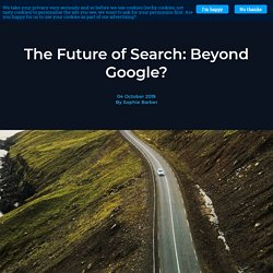 The Future of Search: Beyond Google? - The Click Hub