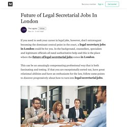 Future of Legal Secretarial Jobs In London - The Legists - Medium