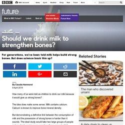 Future - Should we drink milk to strengthen bones?